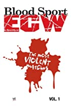 Image of ECW Blood Sport: The Most Violent Matches