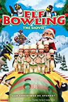 Image of Elf Bowling the Movie: The Great North Pole Elf Strike