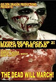 Living Dead Lock Up 2: March of the Dead Poster