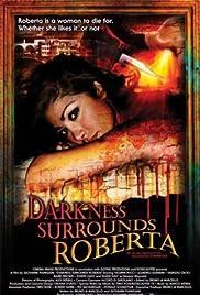 Darkness Surrounds Roberta Poster