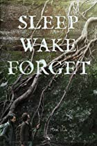 Image of Sleep, Wake, Forget