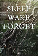 Sleep, Wake, Forget