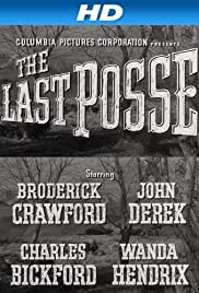 The Last Posse (1953) Poster - Movie Forum, Cast, Reviews