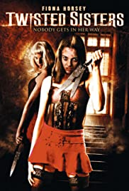 Twisted Sisters (2006) Poster - Movie Forum, Cast, Reviews