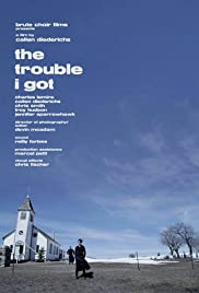 The Trouble I Got Poster