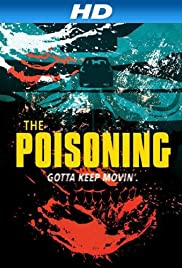 The Poisoning (2013) Poster - Movie Forum, Cast, Reviews