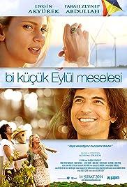 Bi Küçük Eylül Meselesi(2014) Poster - Movie Forum, Cast, Reviews