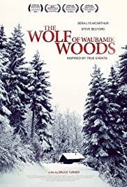 The Wolf of Waubamik Woods Poster