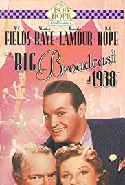 The Big Broadcast of 1938 (1938) Poster - Movie Forum, Cast, Reviews