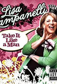 Lisa Lampanelli: Take It Like a Man (2005) Poster - Movie Forum, Cast, Reviews