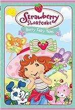 Strawberry Shortcake: Berry Fairy Tales