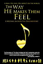 Primary image for The Way He Makes Them Feel: A Michael Jackson Fan Documentary