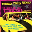 The Night of the White Pants (2006) - IMDb