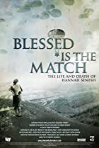 Image of Blessed Is the Match: The Life and Death of Hannah Senesh