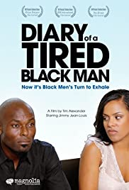 Diary of a Tired Black Man (2008) Poster - Movie Forum, Cast, Reviews