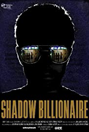 Shadow Billionaire (2009) Poster - Movie Forum, Cast, Reviews