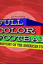Image of Full Color Football: The History of the American Football League