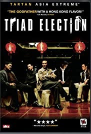 Triad Election (2006) Poster - Movie Forum, Cast, Reviews