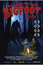 Image of Not Your Typical Bigfoot Movie