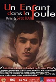 Un enfant dans la foule (1976) Poster - Movie Forum, Cast, Reviews