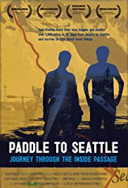 Paddle to Seattle: Journey Through the Inside Passage Poster