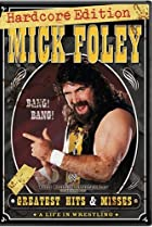 Image of Mick Foley's Greatest Hits & Misses: A Life in Wrestling