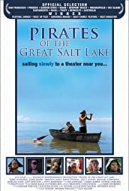 Pirates of the Great Salt Lake (2006) Poster - Movie Forum, Cast, Reviews