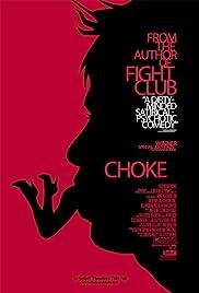 Choke(2008) Poster - Movie Forum, Cast, Reviews