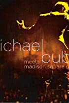 Image of Michael Bublé Meets Madison Square Garden