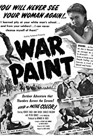 War Paint (1953) Poster - Movie Forum, Cast, Reviews