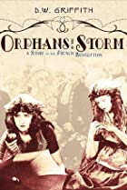 Orphans of the Storm (1921) Poster