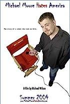 Michael Moore Hates America (2004) Poster