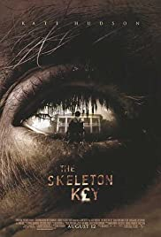 The Skeleton Key (2005) Poster - Movie Forum, Cast, Reviews