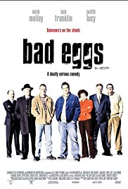 Bad Eggs (2003) Poster - Movie Forum, Cast, Reviews