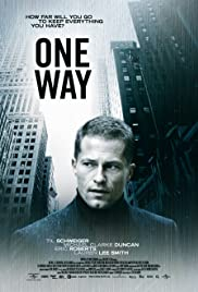 One Way (2006) Poster - Movie Forum, Cast, Reviews