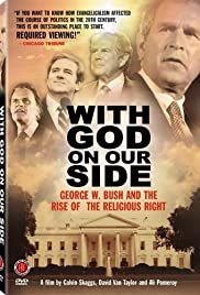 With God on Our Side: George W. Bush and the Rise of the Religious Right in America Poster