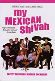My Mexican Shivah (2007) Poster - Movie Forum, Cast, Reviews