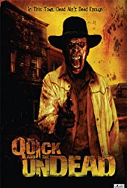 The Quick and the Undead (2006) Poster - Movie Forum, Cast, Reviews