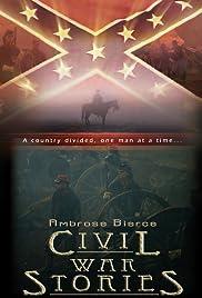 Ambrose Bierce: Civil War Stories(2006) Poster - Movie Forum, Cast, Reviews