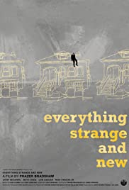 Everything Strange and New Poster