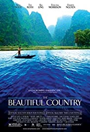 The Beautiful Country (2004) Poster - Movie Forum, Cast, Reviews