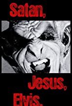 Satan, Jesus & Elvis