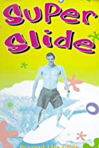 Image of Super Slide: Beyond the Glide