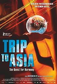 Trip to Asia - Die Suche nach dem Einklang(2008) Poster - Movie Forum, Cast, Reviews