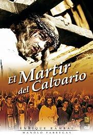El mártir del Calvario Poster