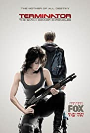 Terminator: The Sarah Connor Chronicles Poster - TV Show Forum, Cast, Reviews