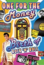 Primary image for One for the Money: The Birth of Rock N' Roll