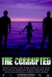 The Corrupted(2010) Poster - Movie Forum, Cast, Reviews