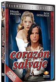 Corazón salvaje Poster - TV Show Forum, Cast, Reviews