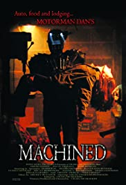 Machined (2006) Poster - Movie Forum, Cast, Reviews